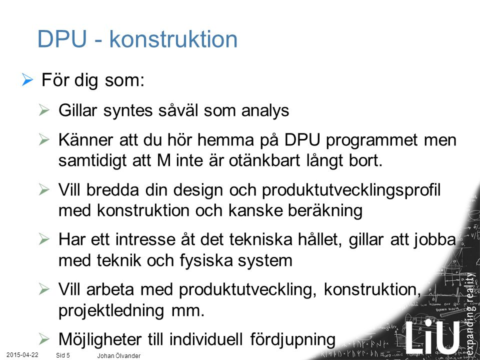 DPU - konstruktion För dig som: Gillar syntes såväl som analys