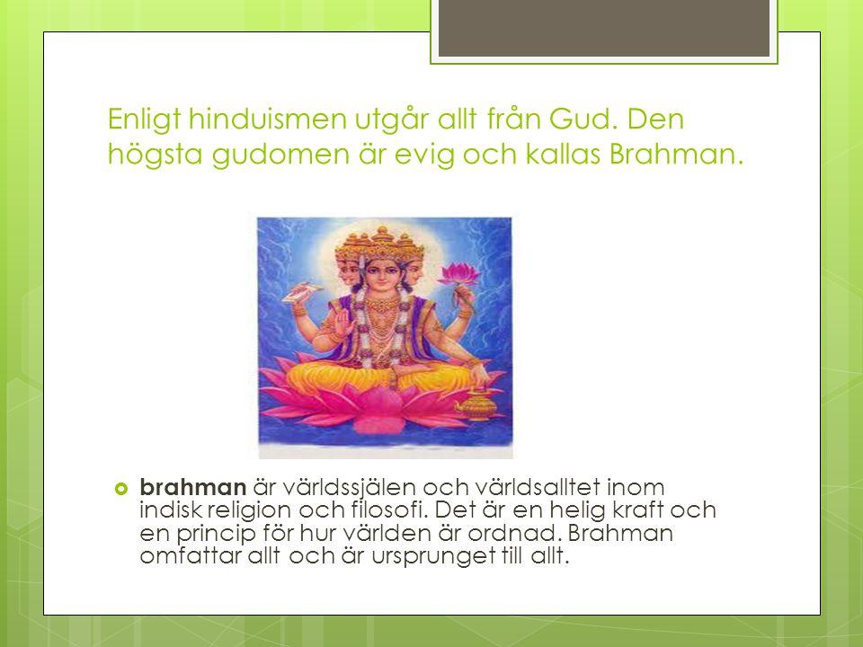 Enligt hinduismen utgår allt från Gud