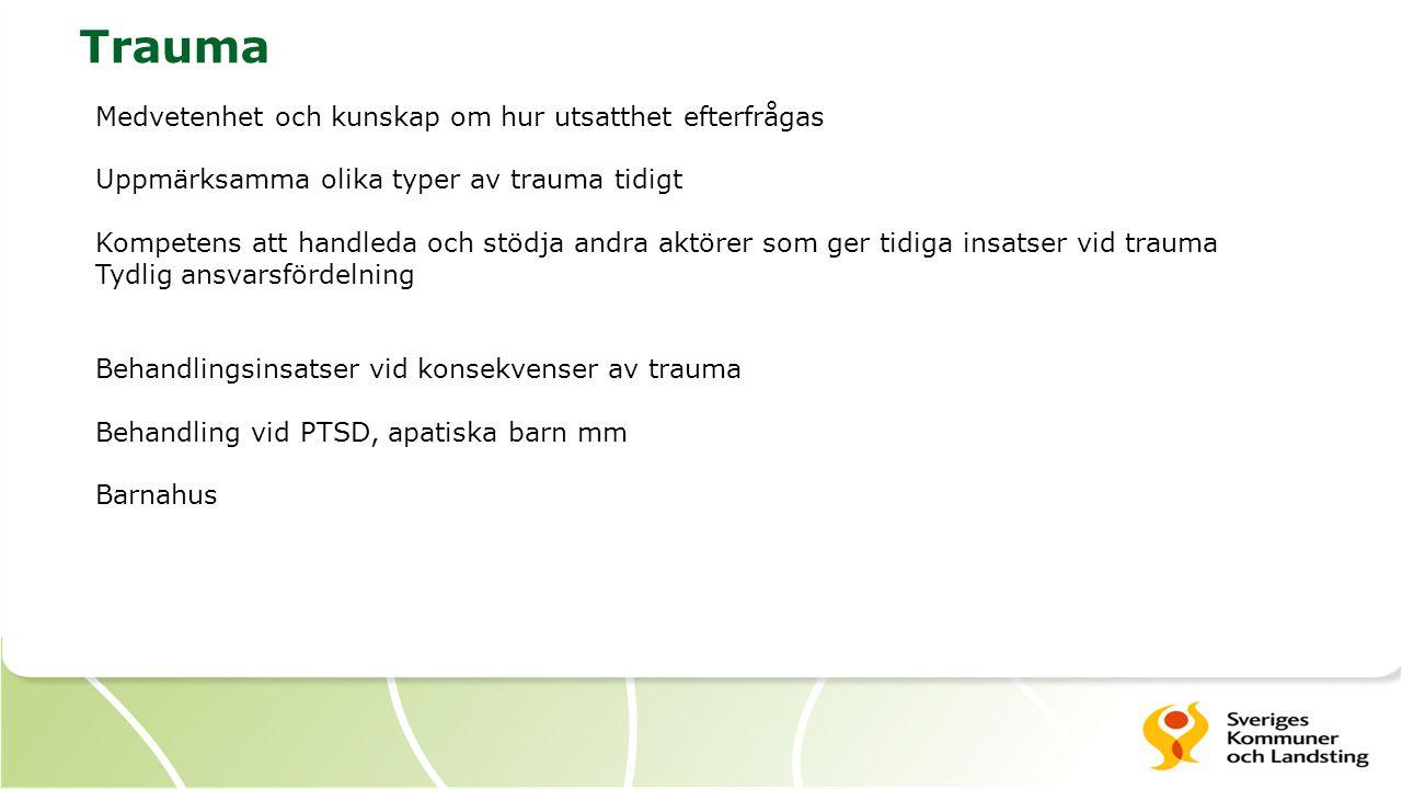 Trauma Medvetenhet och kunskap om hur utsatthet efterfrågas