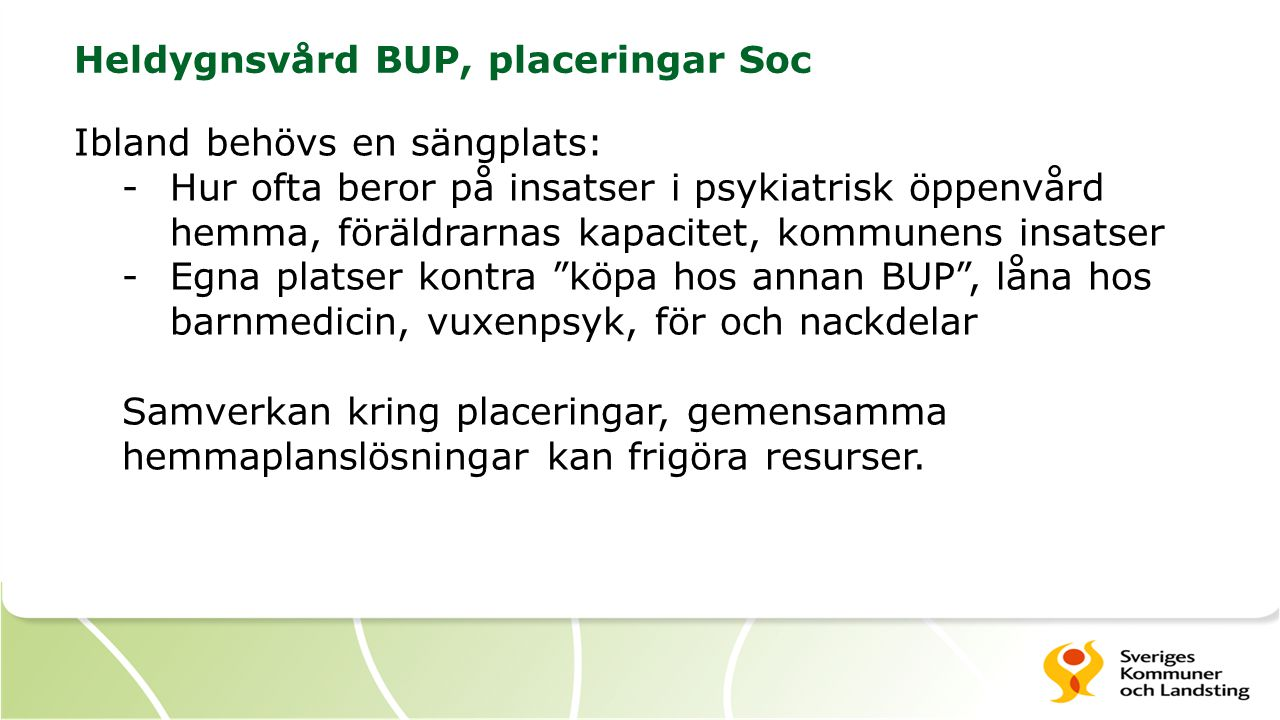 Heldygnsvård BUP, placeringar Soc