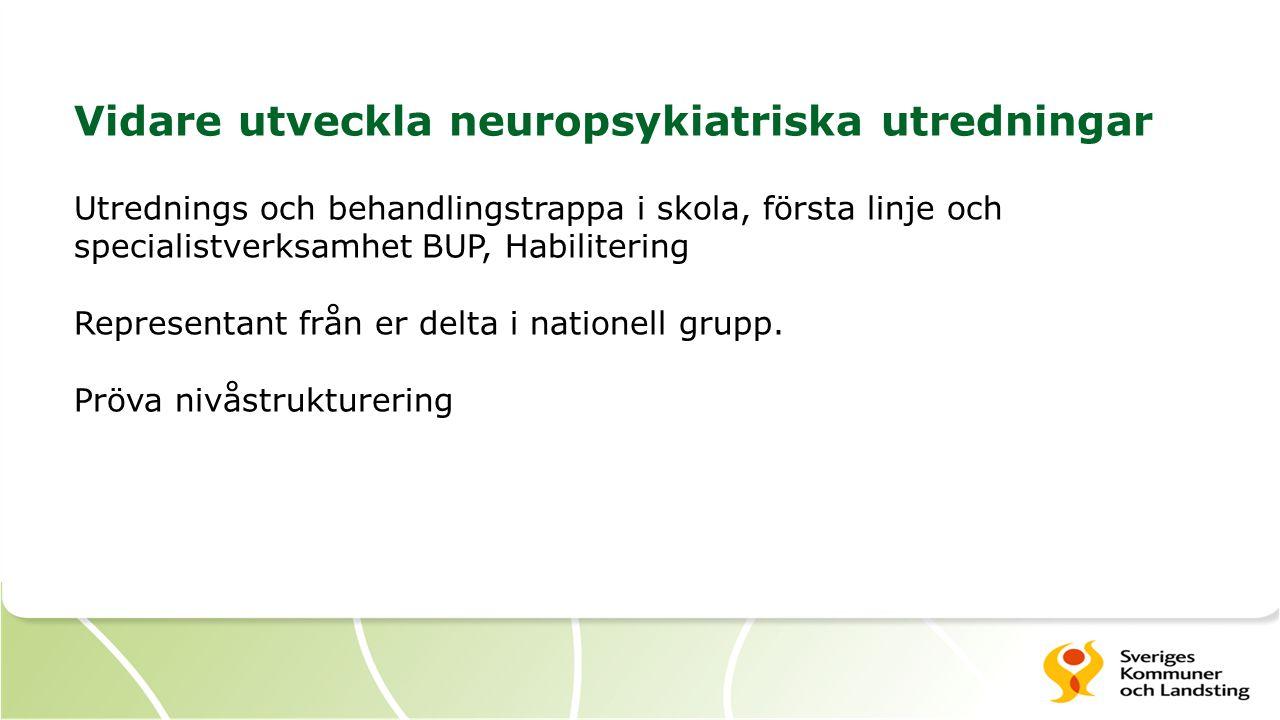 Vidare utveckla neuropsykiatriska utredningar