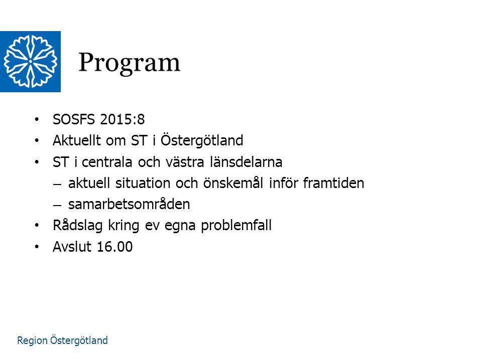 Program SOSFS 2015:8 Aktuellt om ST i Östergötland