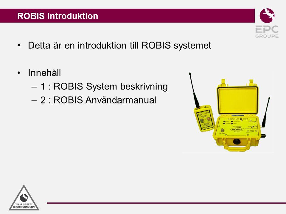 Detta är en introduktion till ROBIS systemet Innehåll