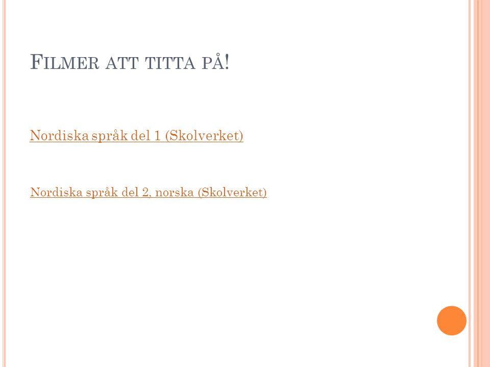 Filmer att titta på! Nordiska språk del 1 (Skolverket)