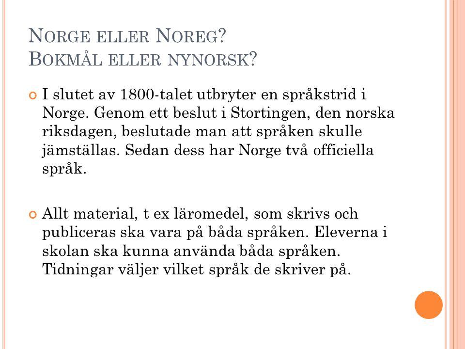 Norge eller Noreg Bokmål eller nynorsk