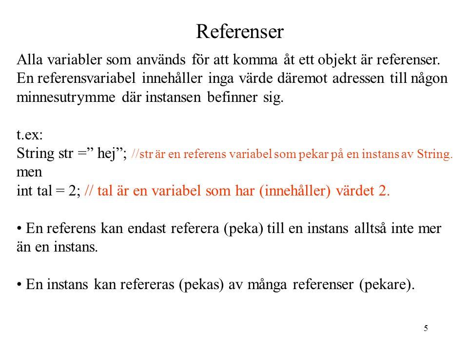 Föreläsing 5, prgmedcl03 2017-04-13. Referenser. Alla variabler som används för att komma åt ett objekt är referenser.