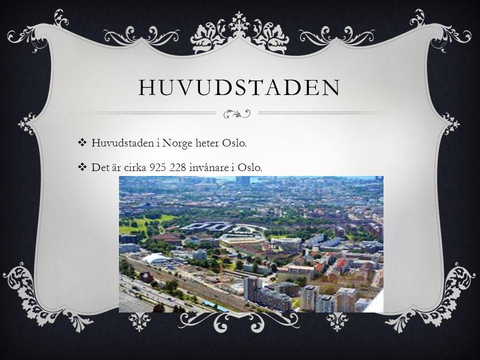 Huvudstaden Huvudstaden i Norge heter Oslo.