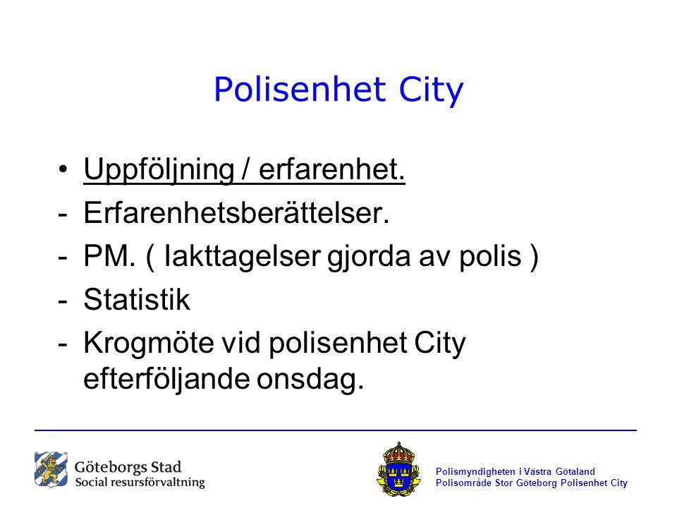 Polisenhet City Uppföljning / erfarenhet. Erfarenhetsberättelser.
