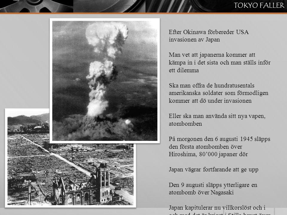 TOKYO FALLER Efter Okinawa förbereder USA invasionen av Japan