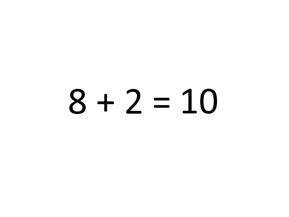 10 8 + 2 =