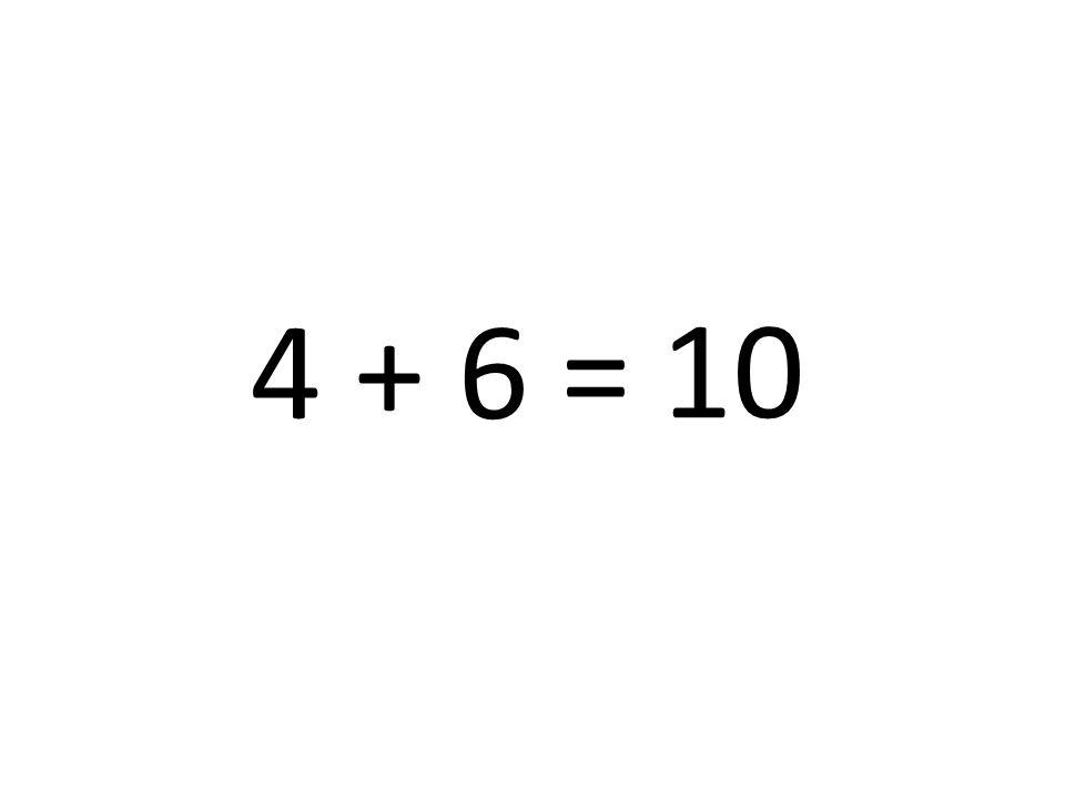 10 4 + 6 =