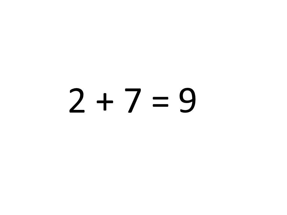 9 2 + 7 =