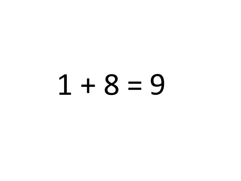 9 1 + 8 =
