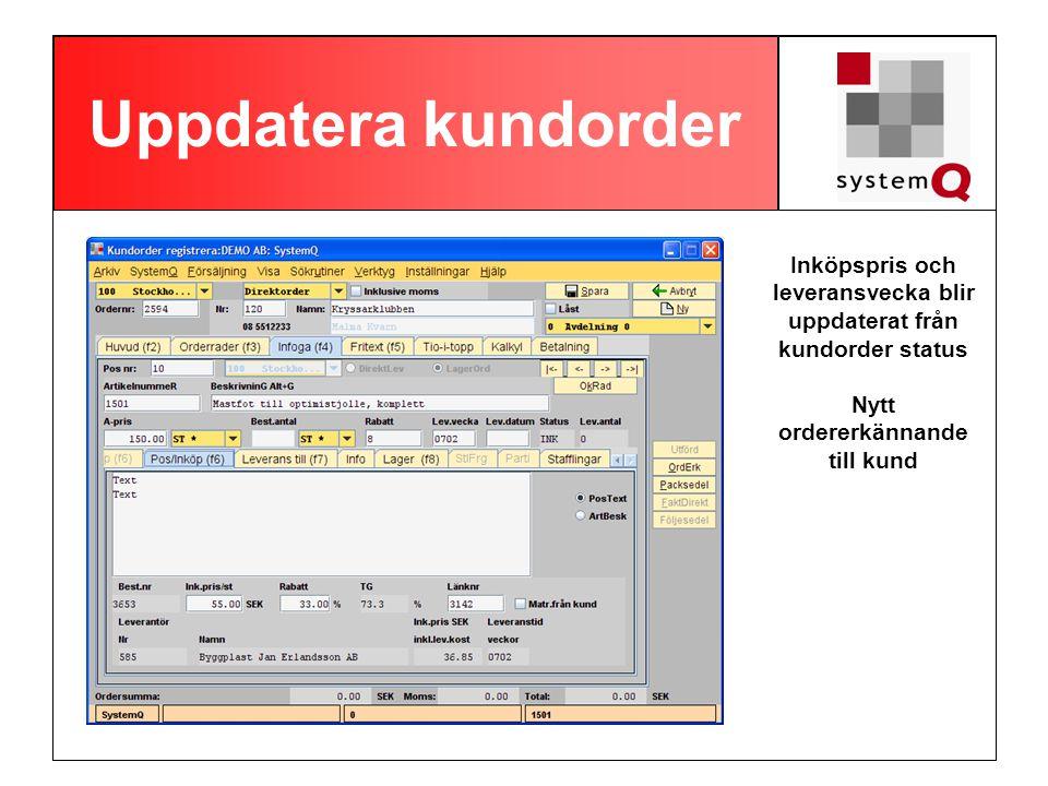 Uppdatera kundorder Inköpspris och leveransvecka blir uppdaterat från kundorder status.