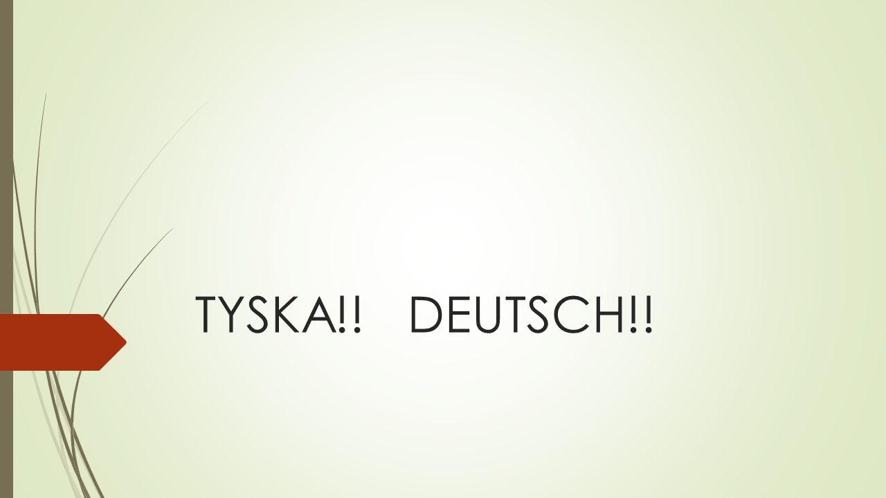 TYSKA!! DEUTSCH!!