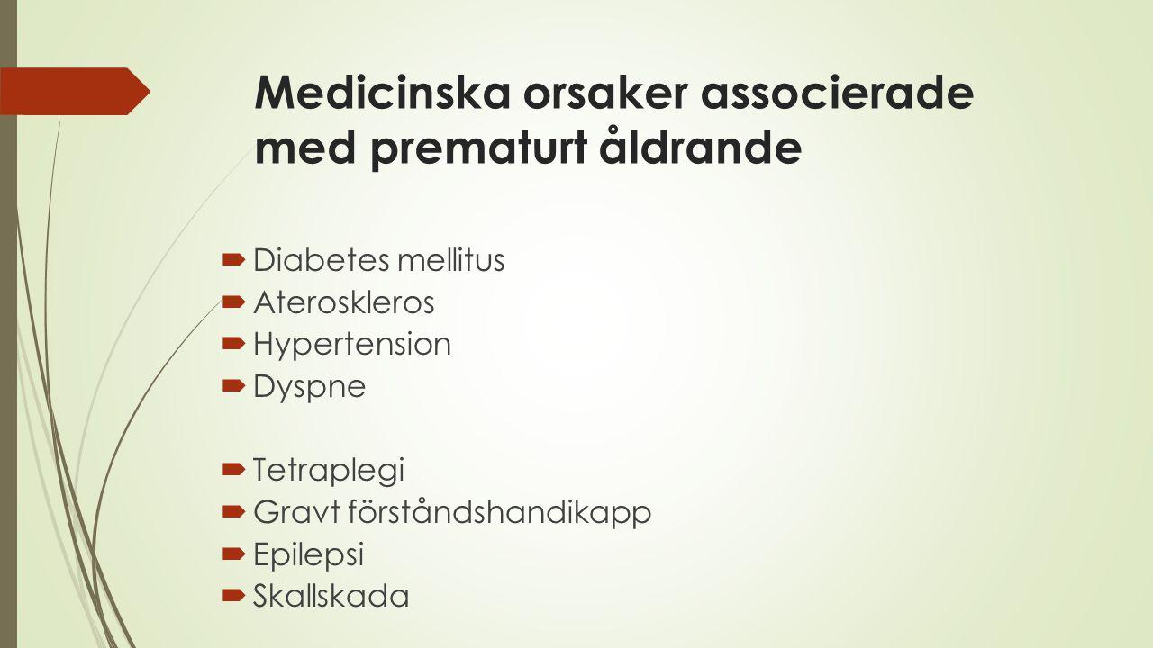 Medicinska orsaker associerade med prematurt åldrande