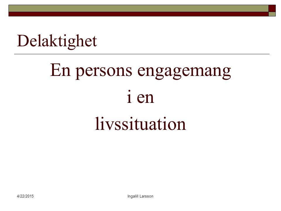 En persons engagemang i en livssituation Delaktighet 4/14/2017