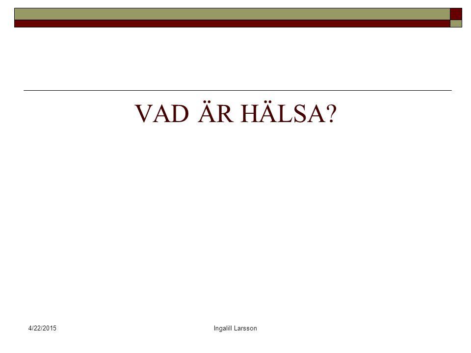 VAD ÄR HÄLSA 4/14/2017 Ingalill Larsson