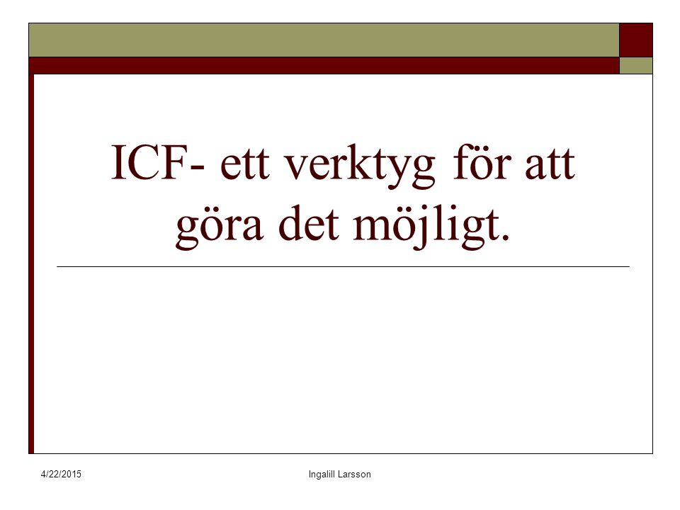 ICF- ett verktyg för att göra det möjligt.
