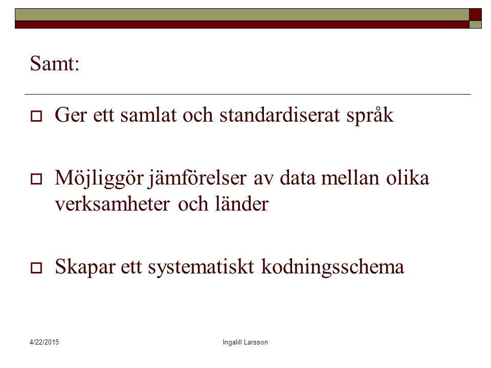 Ger ett samlat och standardiserat språk