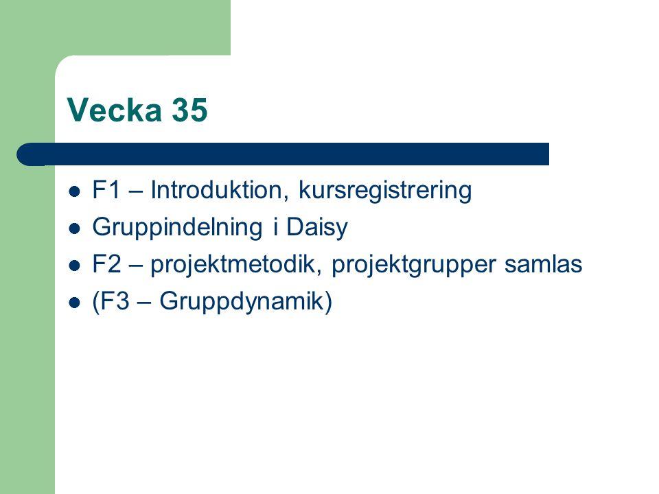 Vecka 35 F1 – Introduktion, kursregistrering Gruppindelning i Daisy