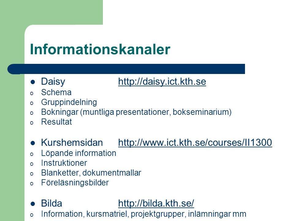 Informationskanaler Daisy http://daisy.ict.kth.se