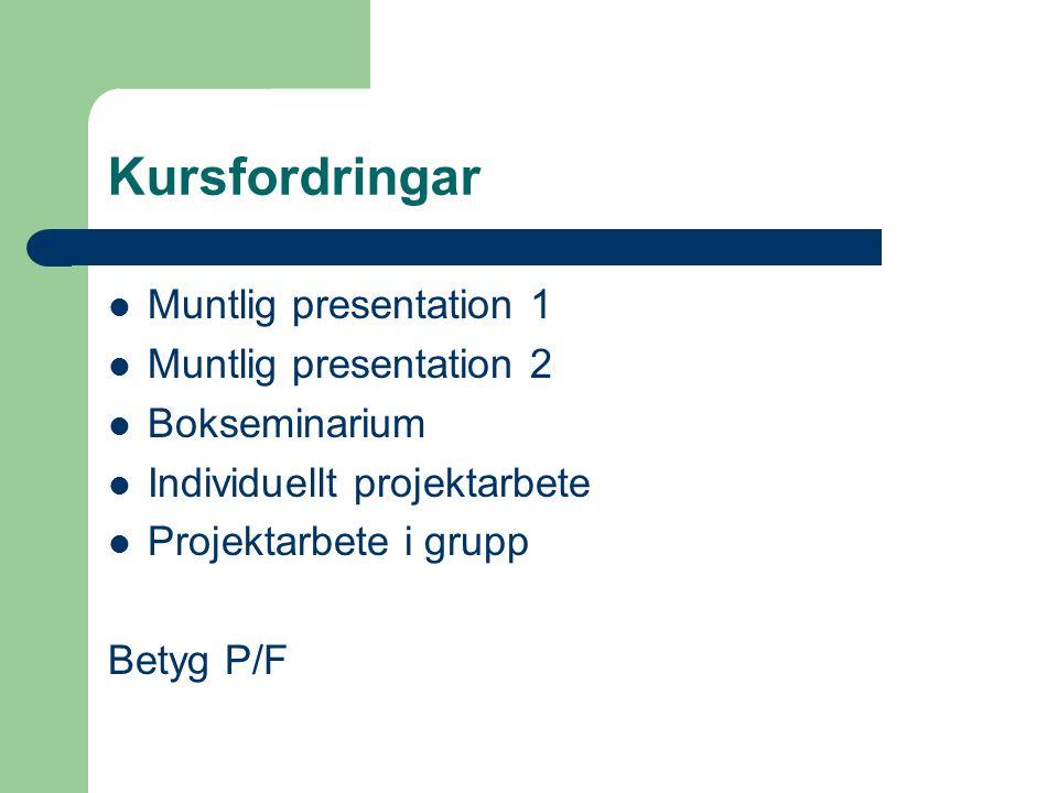 Kursfordringar Muntlig presentation 1 Muntlig presentation 2