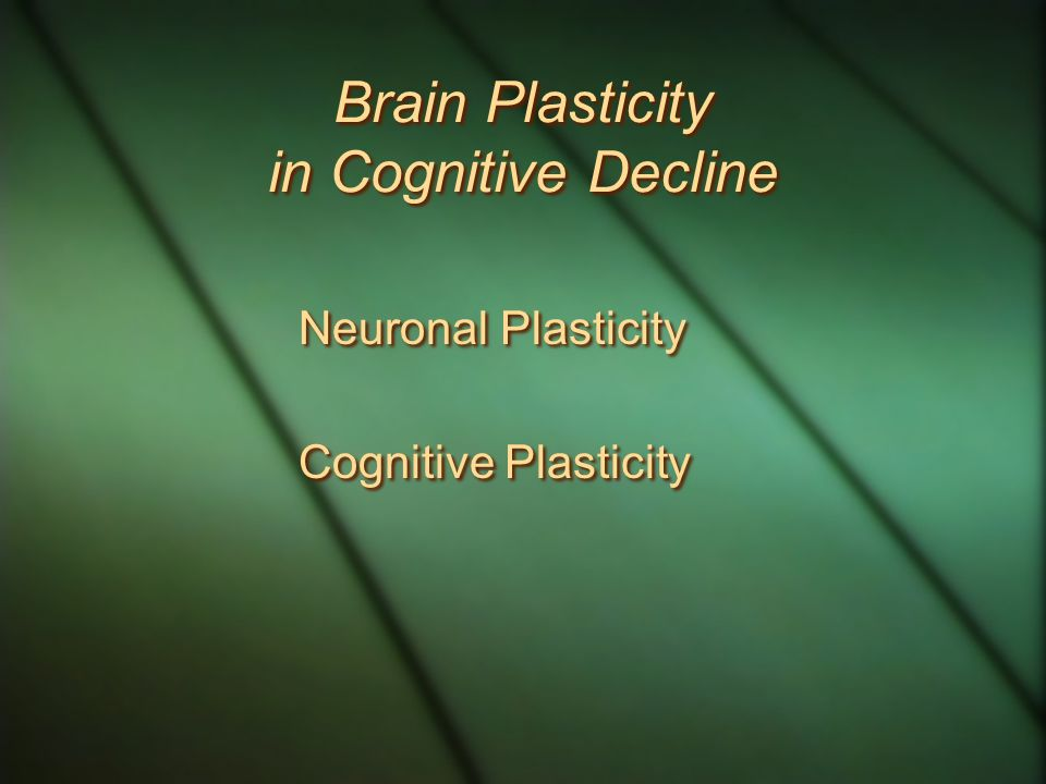 Brain Plasticity in Cognitive Decline