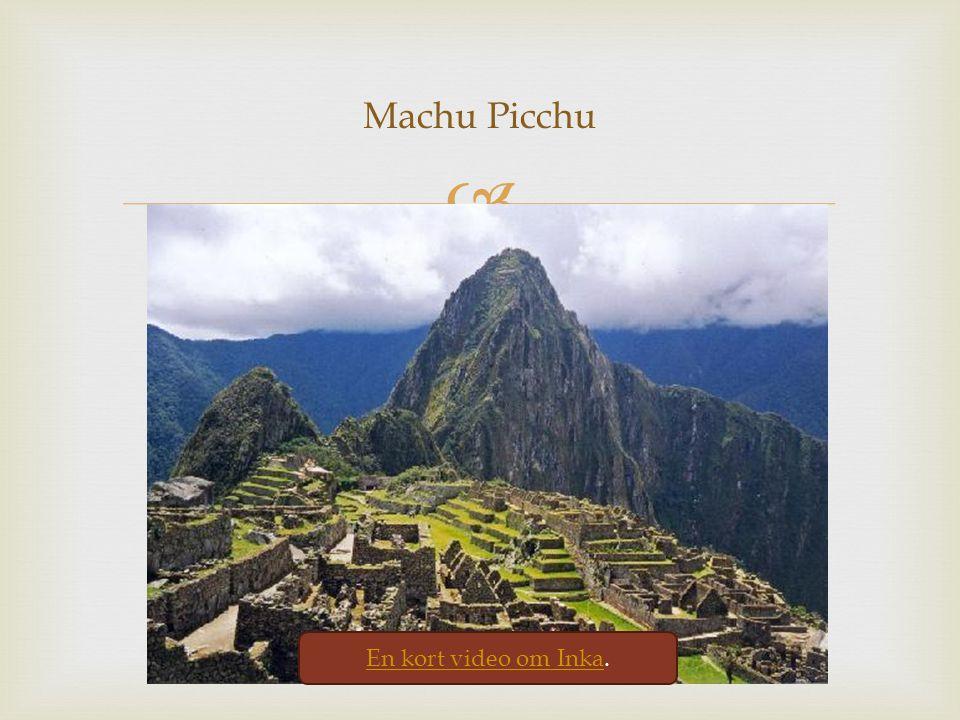 Machu Picchu En kort video om Inka.