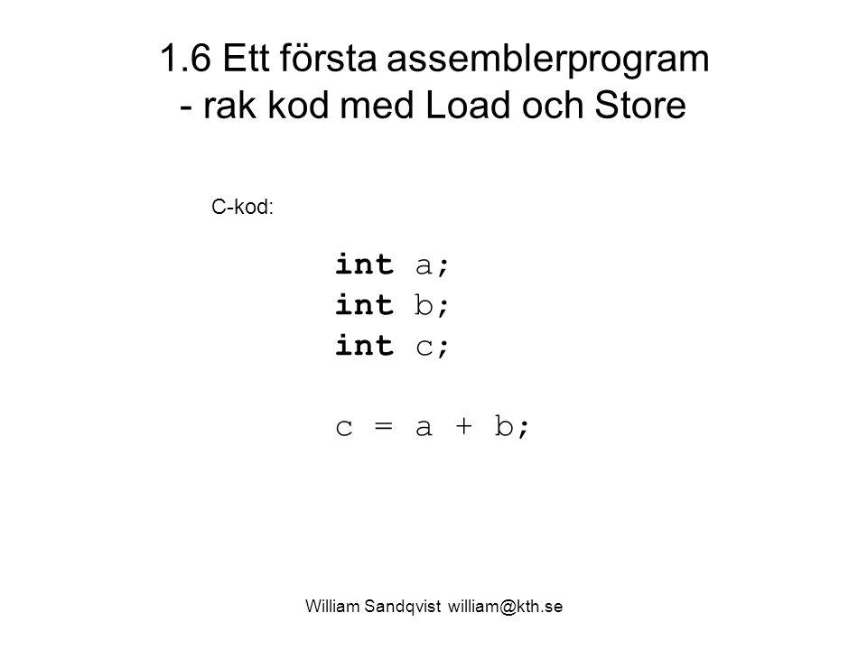 1.6 Ett första assemblerprogram - rak kod med Load och Store