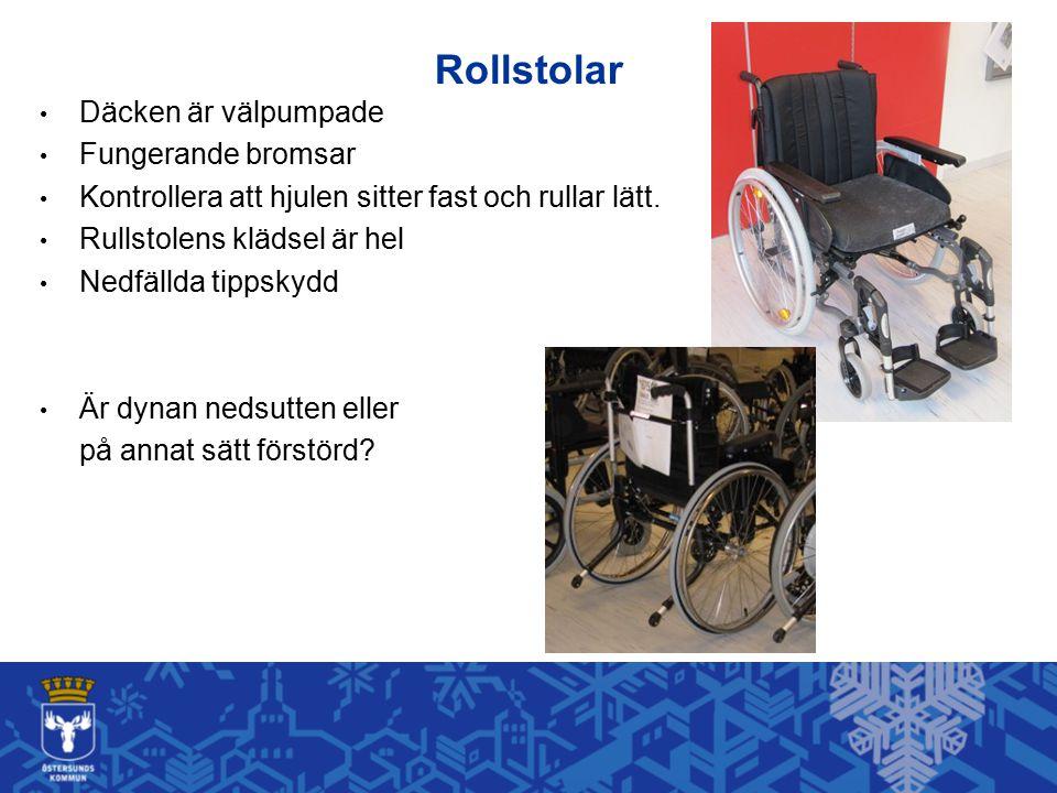 Rollstolar Däcken är välpumpade Fungerande bromsar