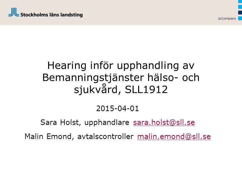 zcCompany Hearing inför upphandling av Bemanningstjänster hälso- och sjukvård, SLL1912. 2015-04-01.