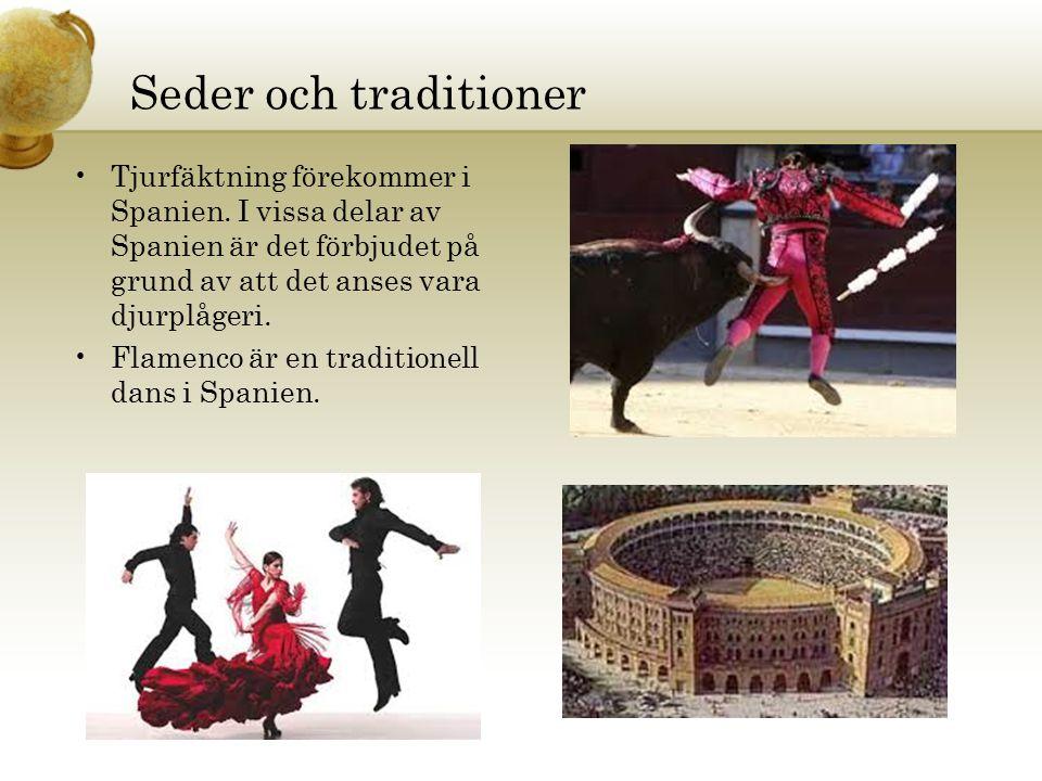Seder och traditioner Tjurfäktning förekommer i Spanien. I vissa delar av Spanien är det förbjudet på grund av att det anses vara djurplågeri.