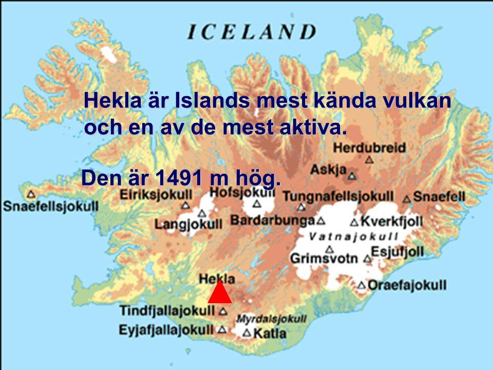 Hekla är Islands mest kända vulkan och en av de mest aktiva.