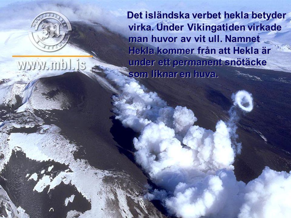 Det isländska verbet hekla betyder virka