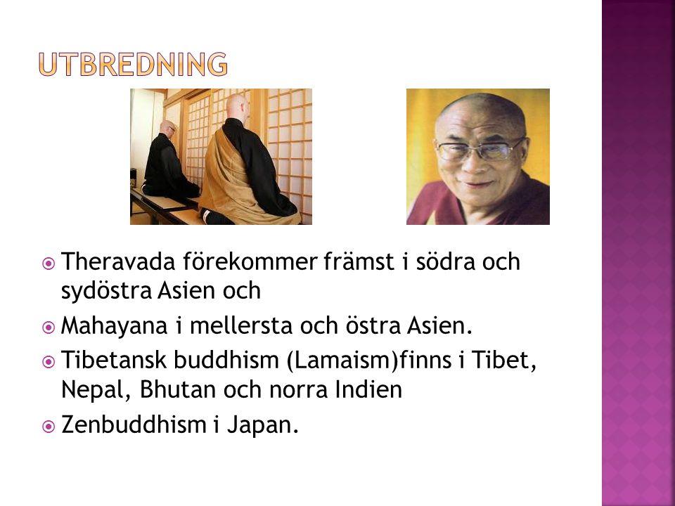 Utbredning Theravada förekommer främst i södra och sydöstra Asien och