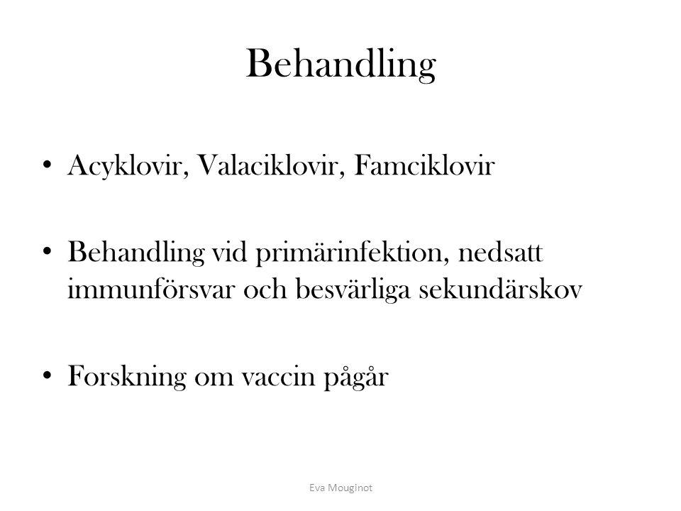 Behandling Acyklovir, Valaciklovir, Famciklovir