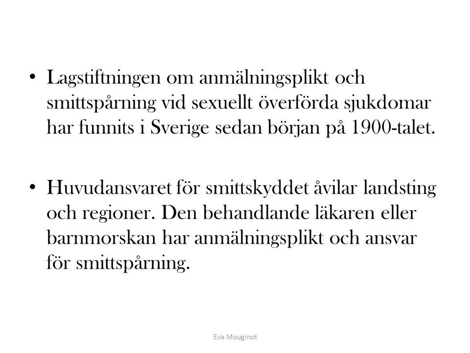 Lagstiftningen om anmälningsplikt och smittspårning vid sexuellt överförda sjukdomar har funnits i Sverige sedan början på 1900-talet.