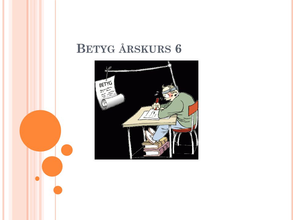 Betyg årskurs 6