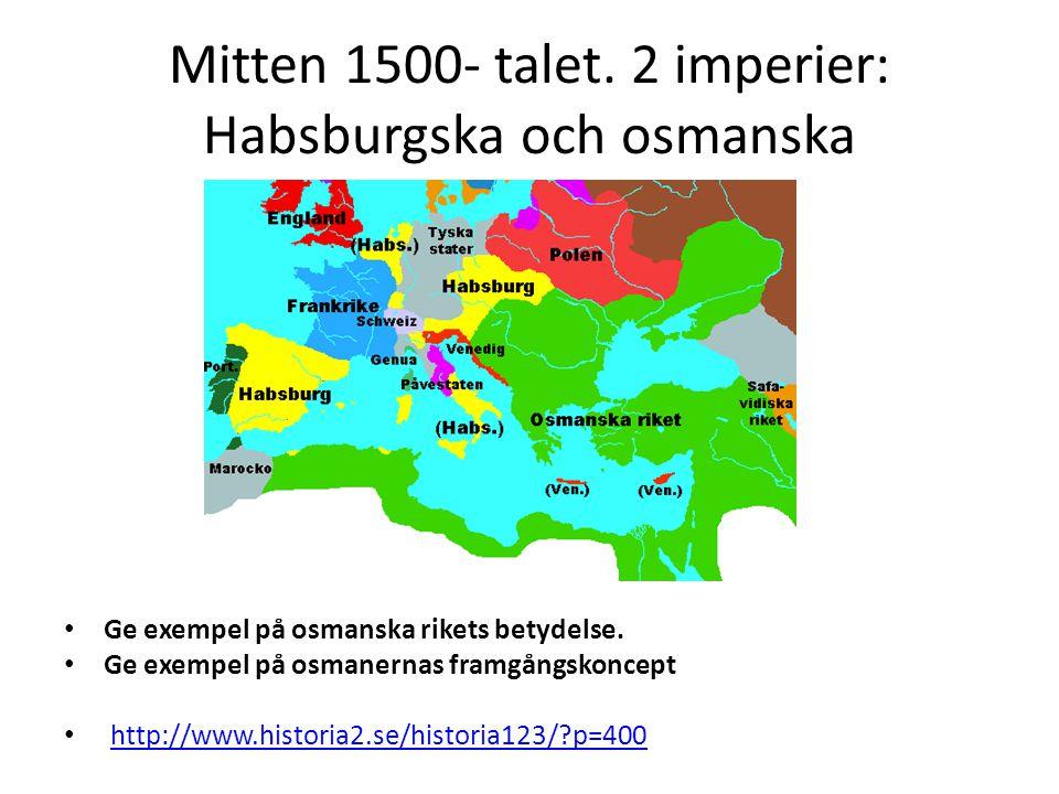 Mitten 1500- talet. 2 imperier: Habsburgska och osmanska