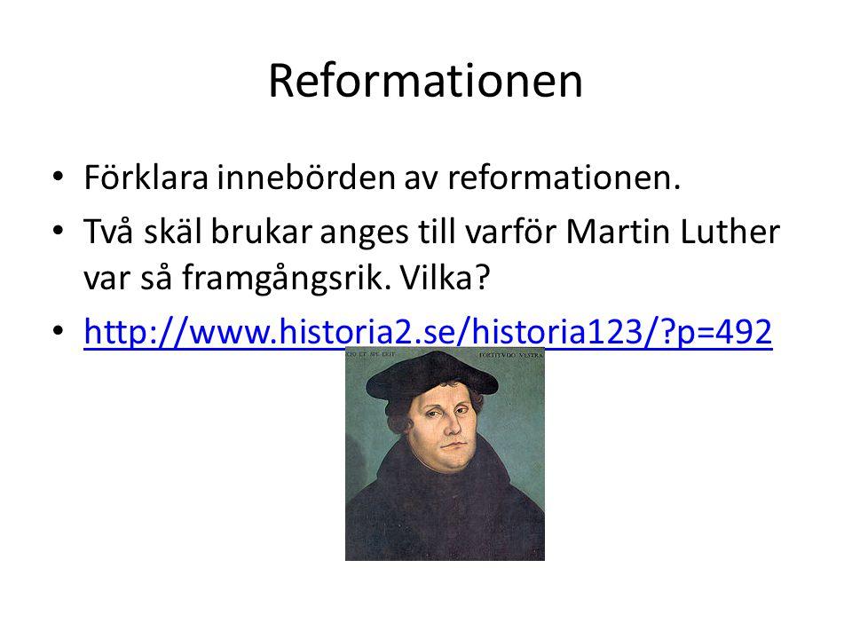 Reformationen Förklara innebörden av reformationen.