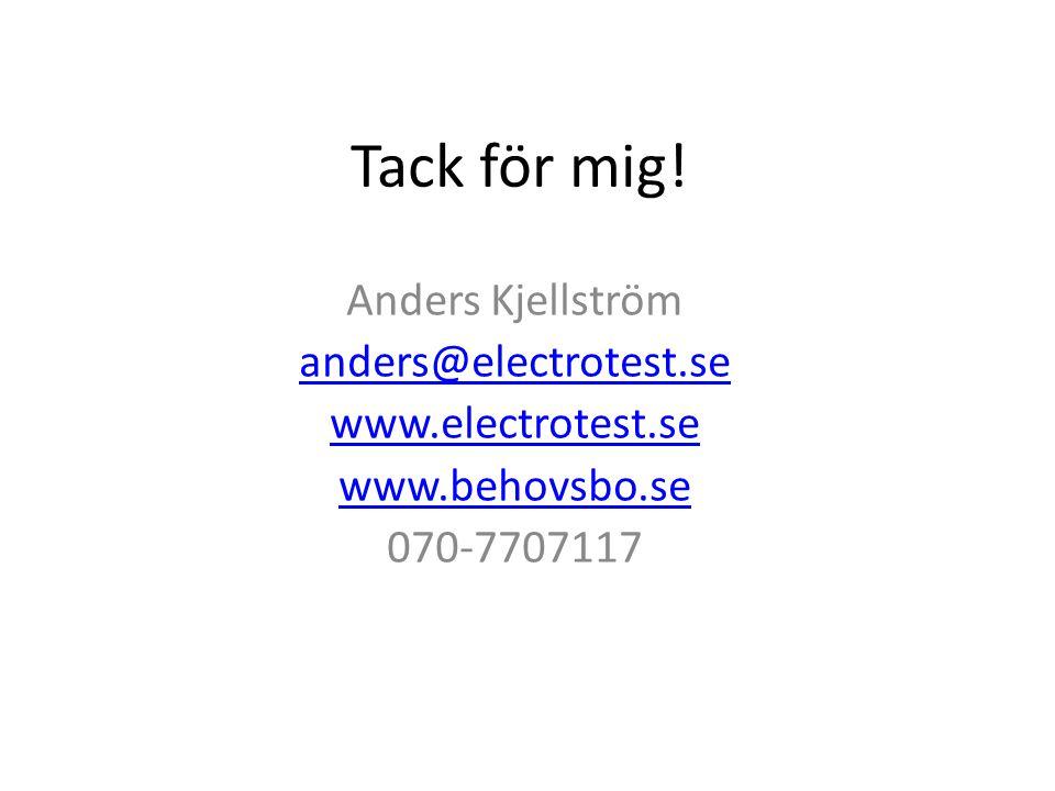 Tack för mig! Anders Kjellström anders@electrotest.se