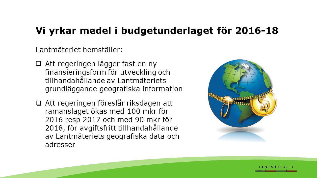 Vi yrkar medel i budgetunderlaget för 2016-18