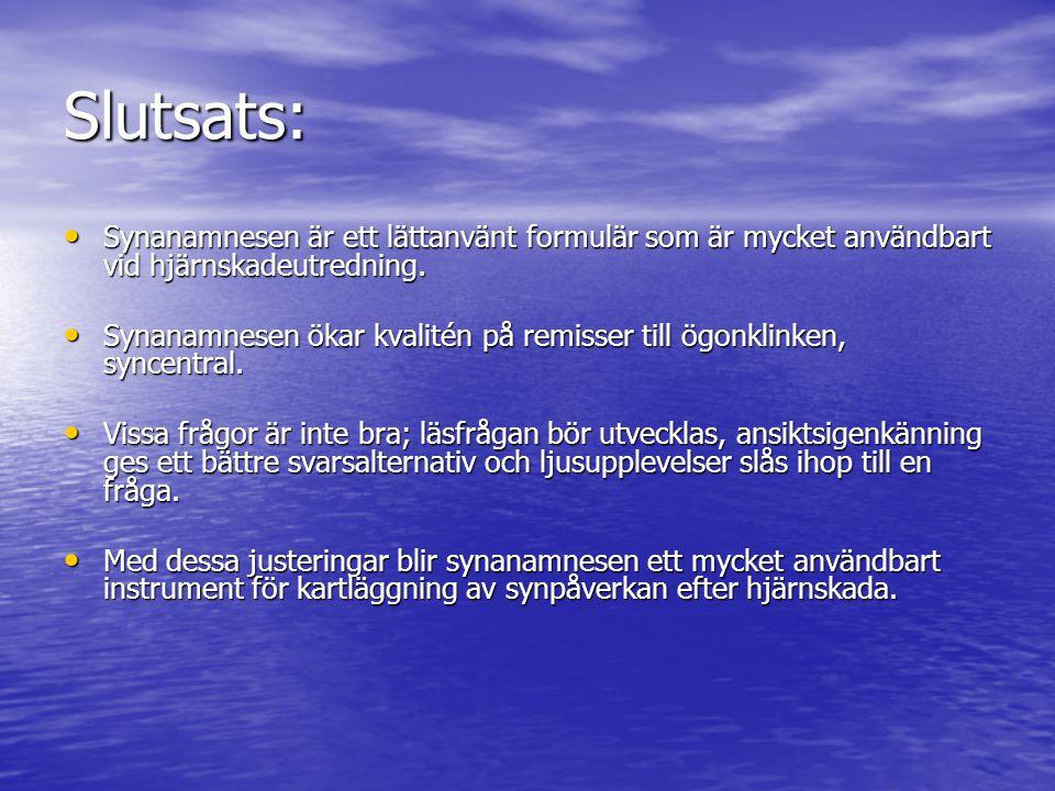 Slutsats: Synanamnesen är ett lättanvänt formulär som är mycket användbart vid hjärnskadeutredning.