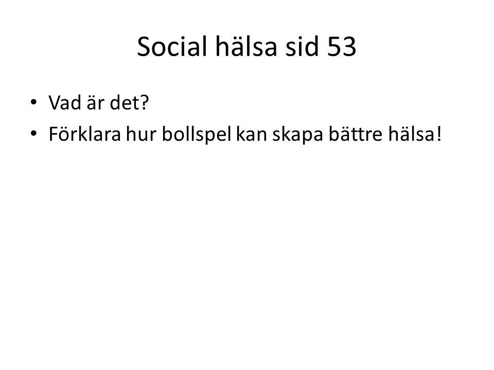 Social hälsa sid 53 Vad är det