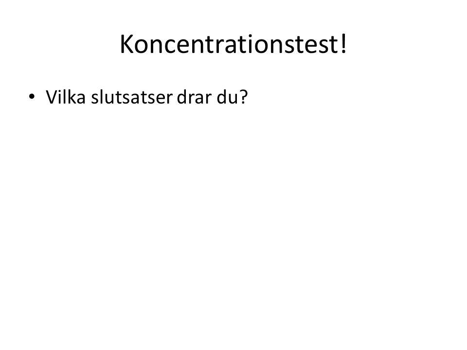 Koncentrationstest! Vilka slutsatser drar du