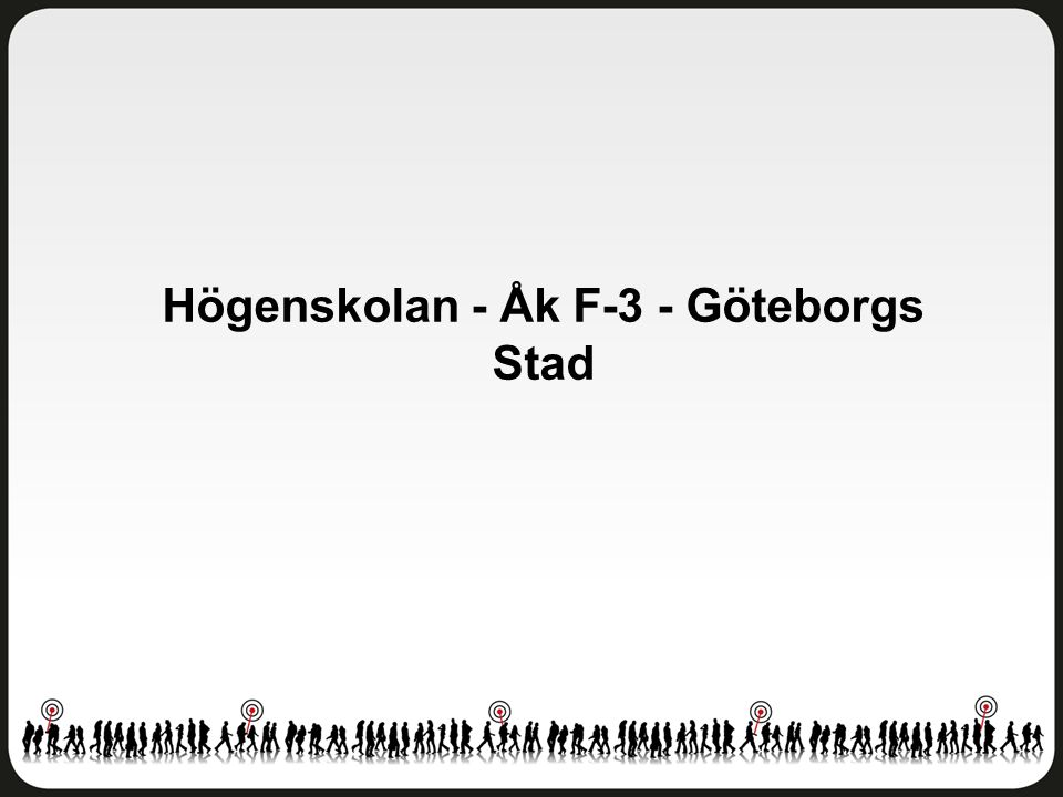 Högenskolan - Åk F-3 - Göteborgs Stad