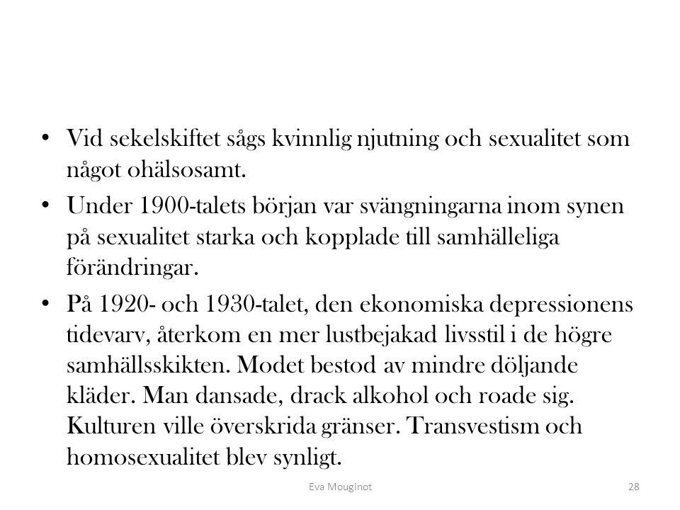 Vid sekelskiftet sågs kvinnlig njutning och sexualitet som något ohälsosamt.