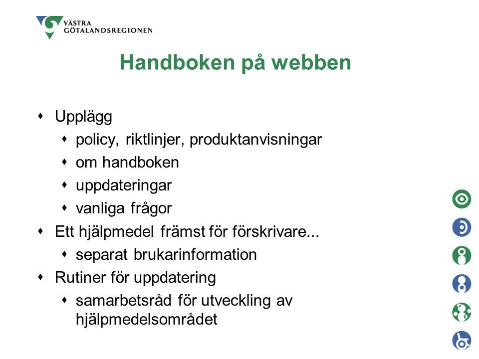 Handboken på webben Upplägg policy, riktlinjer, produktanvisningar