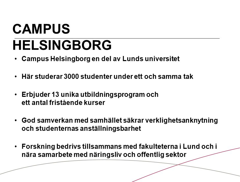 CAMPUS HELSINGBORG Campus Helsingborg en del av Lunds universitet